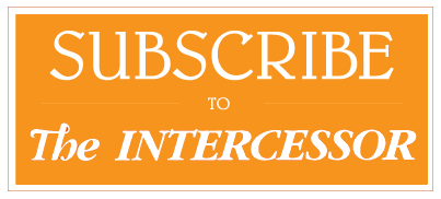 Subscribe to the Intercessor