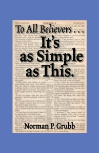 To All Believers It's as Simple as This, by Norman Grubb